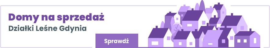 domy na sprzedaż Działki Leśne Gdynia