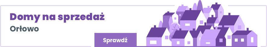 domy na sprzedaż Orłowo