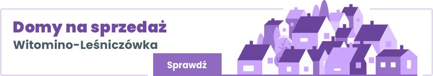 domy na sprzedaż Witomino Leśniczówka Gdynia