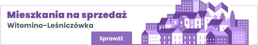 mieszkania na sprzedaż Witomino Leśniczówka Gdynia