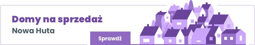 oferty domów na sprzedaż w krakowskiej Nowej Hucie