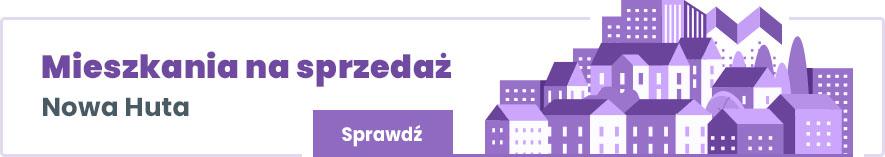 oferty mieszkań na sprzedaż w krakowskiej Nowej Hucie