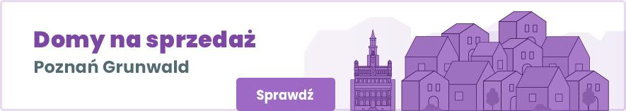 oferty domów na sprzedaż w poznańskiej dzielnicy Grunwald