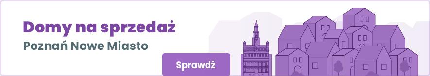 oferty domów na sprzedaż na poznańskim Nowym Mieście
