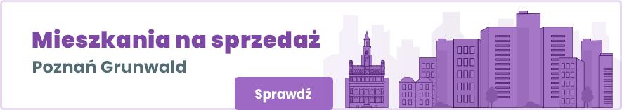 oferty mieszkań na sprzedaż na poznańskim Grunwaldzie