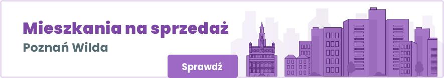oferty mieszkań na sprzedaż w poznańskiej dzielnicy Wilda