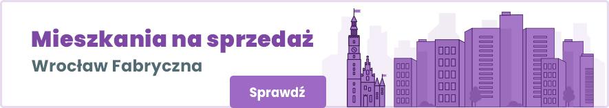 oferty mieszkań na sprzedaż we wrocławskiej Fabrycznej